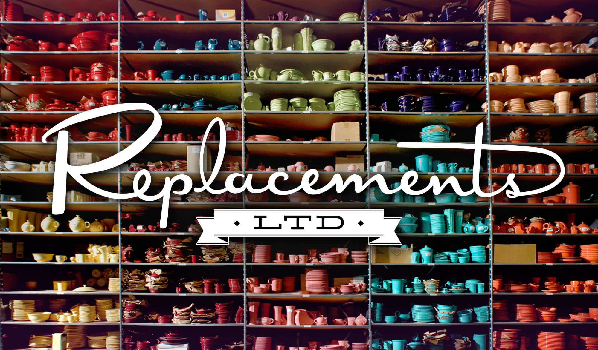 Replacements LTD.