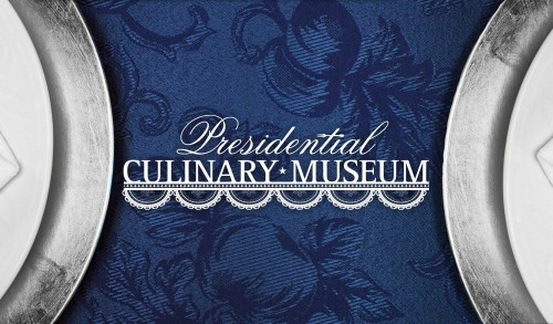 Presidential Culinary Museum